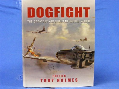 dogfight--the-greatest-air-dules-of-wwii-by-holmes--BKSDF