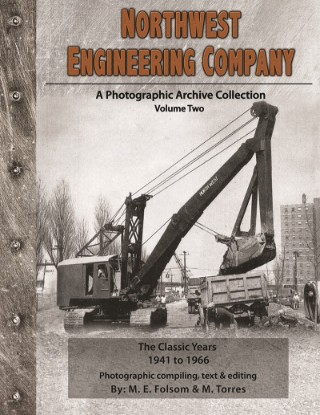 Northwest Engineering Company Photo archive vol 2 - The classic years