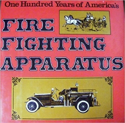 Picture of One Hundred Years of America's Fire Fighting Apparatus