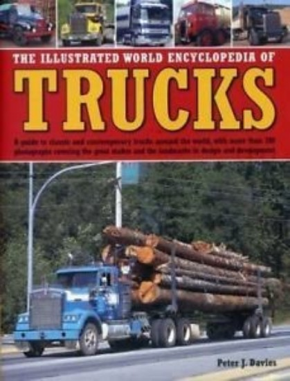 Picture of The Illustrated World Encyclopedia of Trucks : A Guide to Classic and Contemporary Trucks Around the World